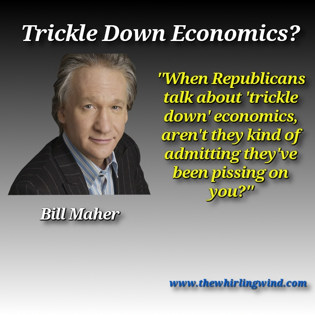 Bill Maher Trickle Down Meme