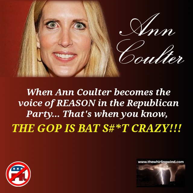 Crazy Ann Coulter the Voice of Reason