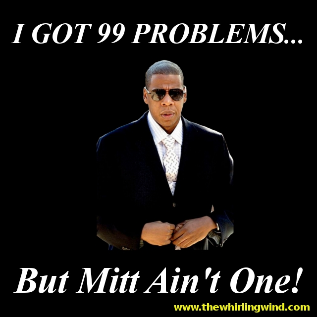 99 Problems but Mitt Ain't One!