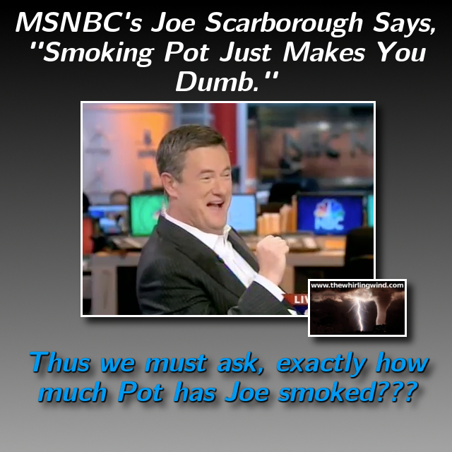 Gallery - Joe Scarborough Pot Meme