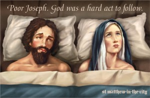Poor Joseph God Was A Hard Act To Follow